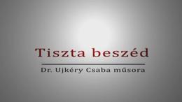 Tiszta beszéd Demeter Györggyel és Horváth Évával - 2013.05.09.